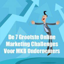 De 7 Grootste Online Marketing Challenges Voor MKB Ondernemers